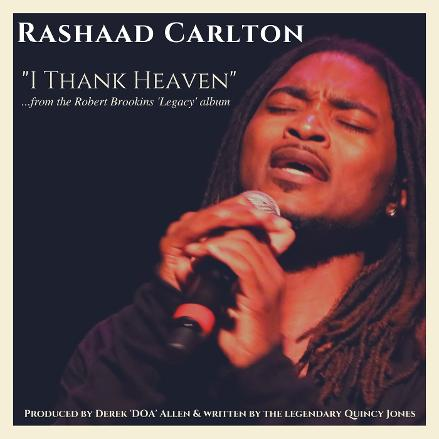 rashaad carlton, robert brookins, quincy jones, derek doa allen, i thank heaven, robert brookins legacy album, rashaadlive, new prince of soul, the people's prince, lovenation